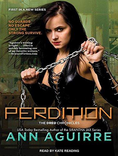 Perdition (Dred Chronicles): Aguirre, Ann
