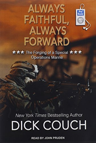 Always Faithful, Always Forward: The Forging of a Special Operations Marine: Couch, Dick