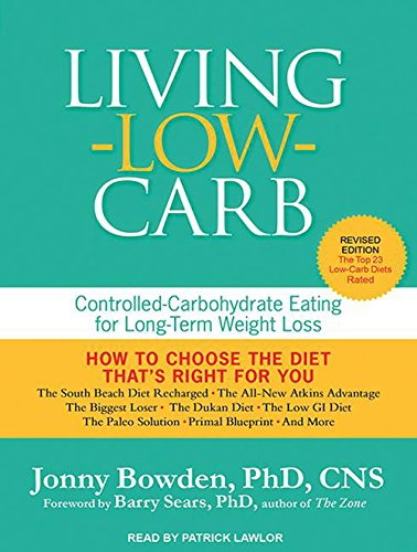 9781452664842: Living Low Carb: Controlled-Carbohydrate Eating for Long-Term Weight Loss