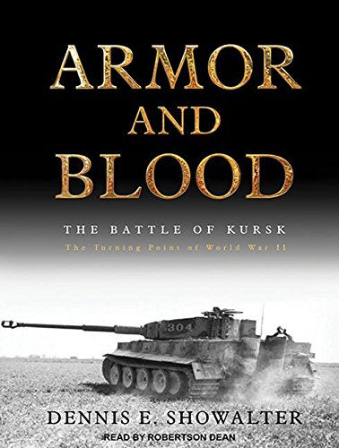 9781452665030: Armor and Blood: The Battle of Kursk: The Turning Point of World War II