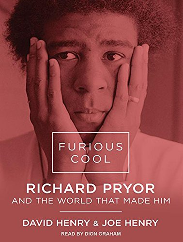 9781452665573: Furious Cool: Richard Pryor and The World That Made Him