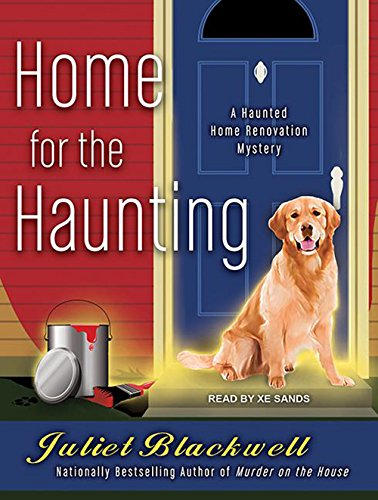 Home for the Haunting (Haunted Home Renovation): Blackwell, Juliet
