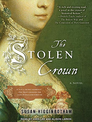 The Stolen Crown: It Was a Secret Marriage--One That Changed the Fate of England Forever: Susan ...