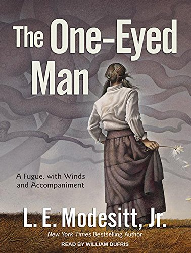 The One-Eyed Man: A Fugue, With Winds and Accompaniment: Modesitt Jr., L. E.