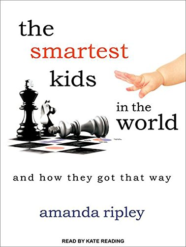 9781452666112: The Smartest Kids in the World: And How They Got That Way