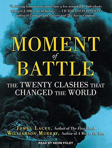 9781452667041: Moment of Battle: The Twenty Clashes That Changed the World