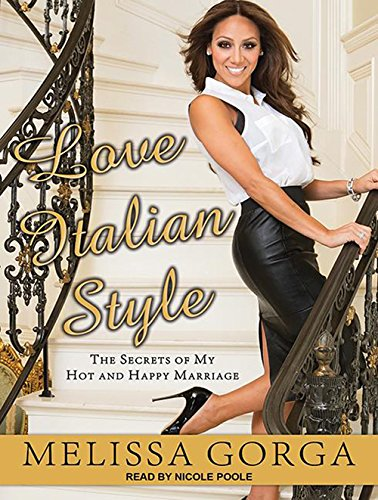 9781452667683: Love Italian Style: The Secrets of My Hot and Happy Marriage