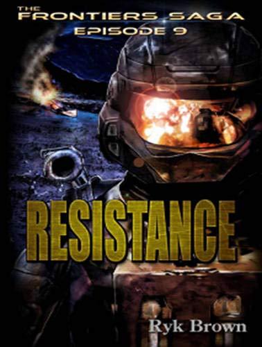 Resistance: Frontiers Saga, Book 9: Brown, Ryk