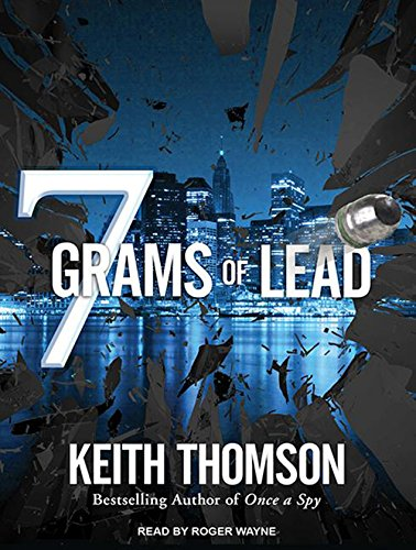 Seven Grams of Lead: Keith Thomson