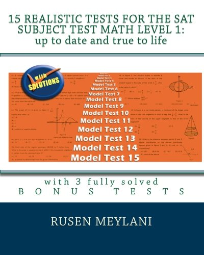 9781452800868: 15 Realistic Tests for the SAT Subject Test Math Level 1: Up to date and true to life: with 3 fully solved bonus tests