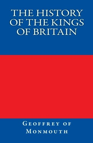 9781452801896: The History of the Kings of Britain