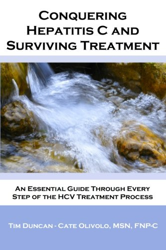 9781452802640: Conquering Hepatitis C And Surviving Treatment: An Essential Guide Through Every Step of The HCV Treatment Process - Companion Website: www.hcvshare.org