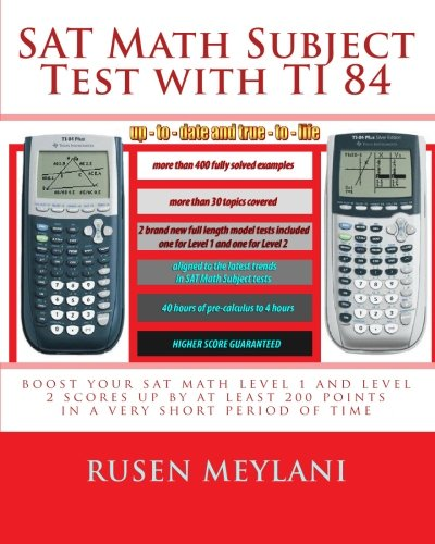 9781452802688: SAT Math Subject Test with TI 84: advanced graphing calculator techniques for the sat math level 1 and level 2 subject tests