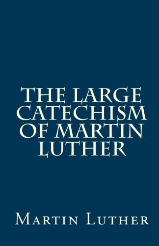 9781452803074: The Large Catechism of Martin Luther