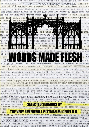 9781452804538: Words Made Flesh: Selected Sermons by The Very Reverend J. Pittman McGehee D.D.