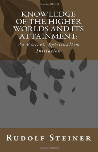 9781452804712: Knowledge of the Higher Worlds and its Attainment: An Esoteric Spiritualism Initiation