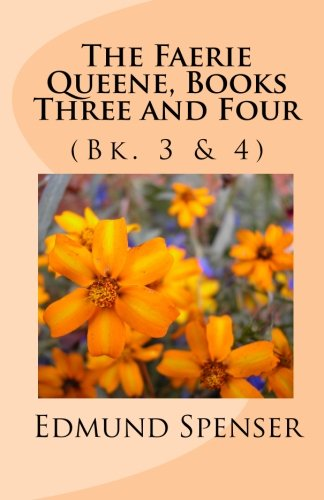The Faerie Queene, Books Three and Four (Bk. 3 & 4): Spenser, Edmund