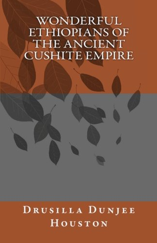 9781452807829: Wonderful Ethiopians of the Ancient Cushite Empire