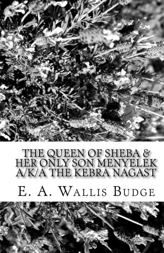 The Queen of Sheba & Her Only: Budge, E. A.