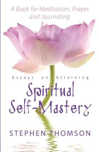 9781452808871: Essays on Attaining Spiritual Self-Mastery A Book for Meditation, Prayer, and Journaling