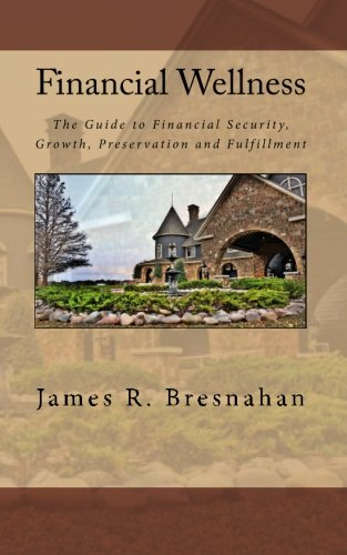 9781452809243: Financial Wellness: Your Personal Guide to Financial Security, Growth, Preservation and Fulfillment