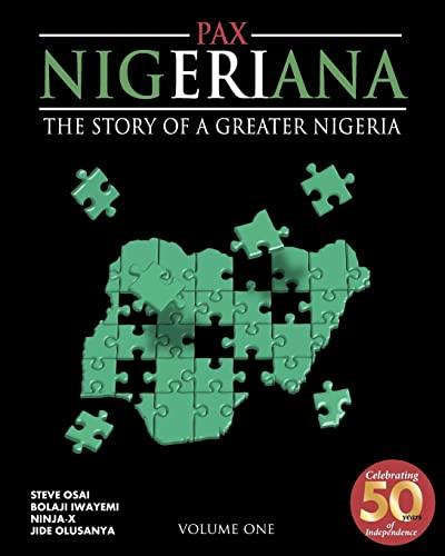Pax Nigeriana: The Story of a Greater Nigeria: Steve Osai, Ninja-X (Illustrator), Jide Olusanya (...