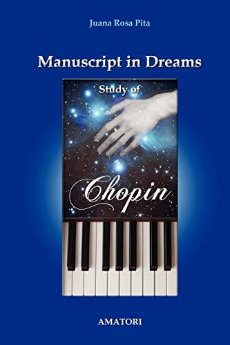 Manuscript in Dreams - Study of Chopin: Juana Rosa Pita