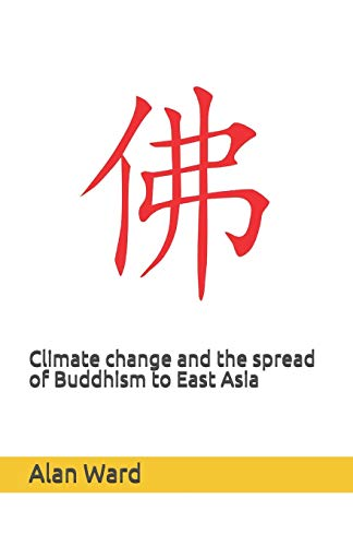 9781452812199: Climate change and the spread of Buddhism to East Asia