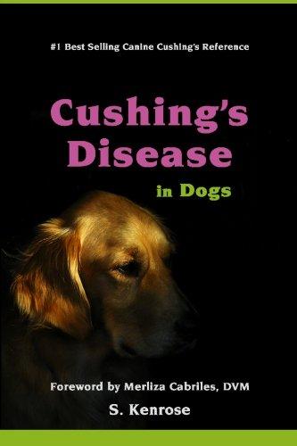 Cushing's Disease in Dogs: Kenrose, S; Cabriles DVM, Merliza