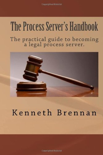 9781452812748: The Process Server's Handbook: The practical guide to becomming a legal process server.