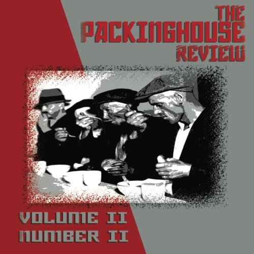 The Packinghouse Review: Volume 2 Number 2 [Paperback] by Garza, Rick; Doming.: Garza, Rick