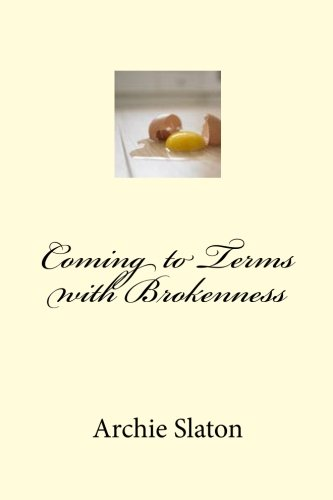 Coming to Terms with Brokenness: Archie Slaton