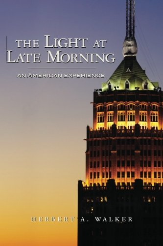 9781452814452: The Light At Late Morning: An American Experience