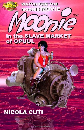 9781452815015: Moonie in the Slave Market of Opuul: Moonie the Starbabe
