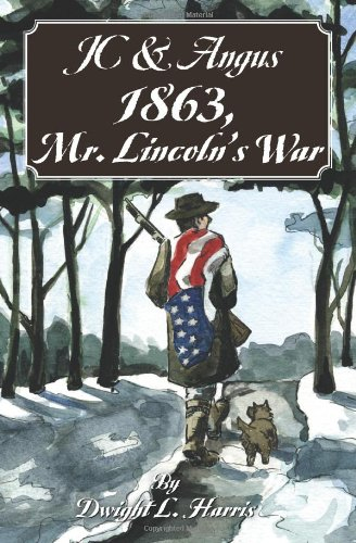 9781452815114: JC & Angus 1863, Mr. Lincoln's War