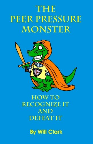 9781452815985: The Peer Pressure Monster: How To Recognize It and Defeat It