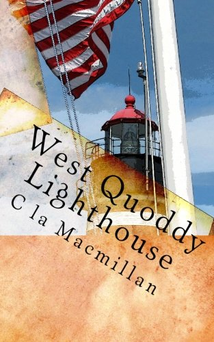 9781452816203: West Quoddy Lighthouse: Lubec, Maine