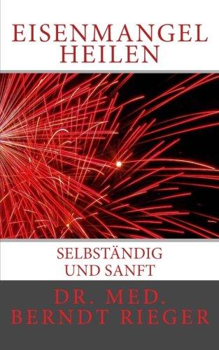 9781452816715: Eisenmangel heilen: Selbständig und sanft (German Edition)