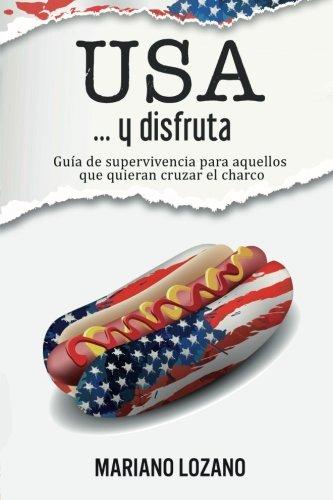 9781452816975: USA... y disfruta: Manual de supervivencia para cruzar el charco (Spanish Edition)