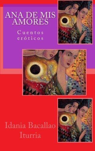 Ana de mis amores (Spanish Edition): Bacallao Iturria, Idania