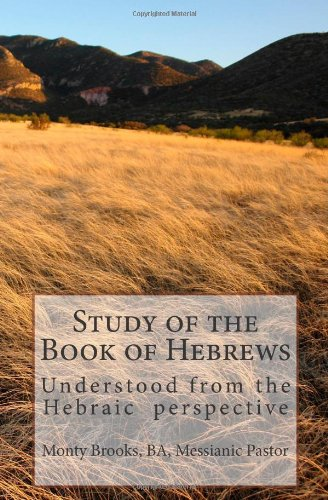 Study of the Book of Hebrews: Monty Brooks