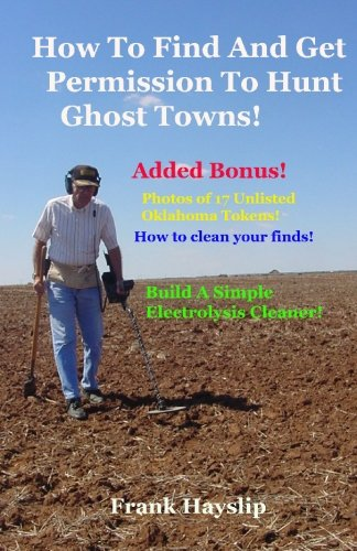 9781452818740: How to find and get permission to hunt ghost towns