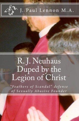 9781452819952: R. J. Neuhaus Duped by the Legion of Christ: His