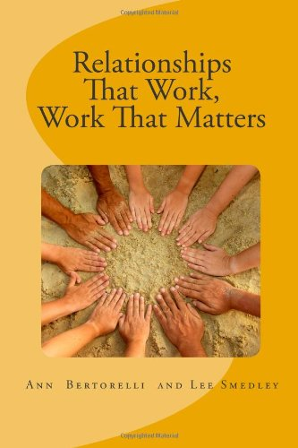 9781452820002: Relationships That Work, Work That Matters