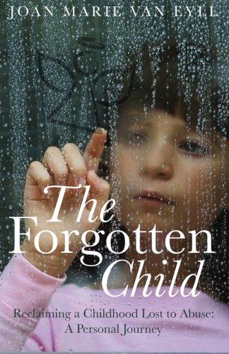 The Forgotten Child - Joan Marie Van Eyll