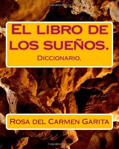El libro de los sueños.: Diccionario. (Spanish Edition): Garita, Rosa Carmen
