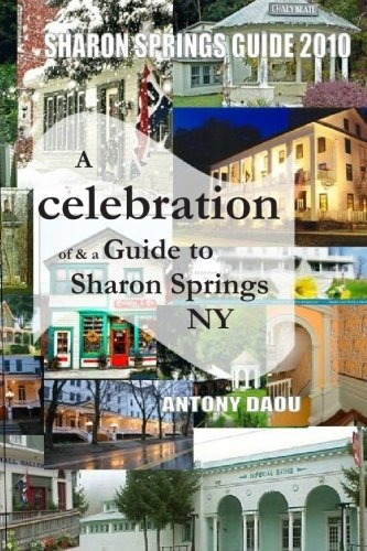 9781452827452: Sharon Springs Guide 2010: A Celebration of & a Guide to Sharon Springs, NY