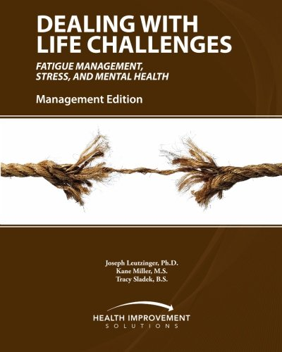 9781452827568: Dealing with Life Challenges - Management Edition: Fatigue Management, Stress, and Mental Health