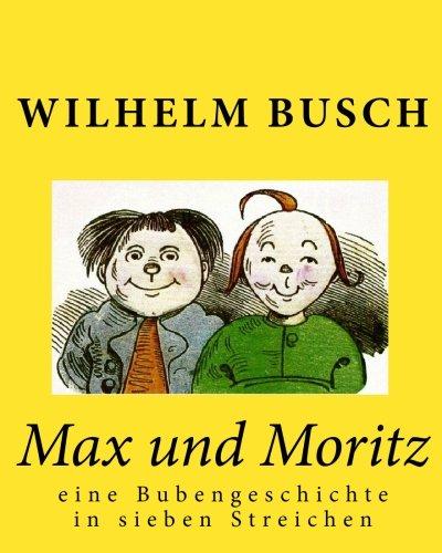 9781452828305: Max und Moritz: eine Bubengeschichte in sieben Streichen