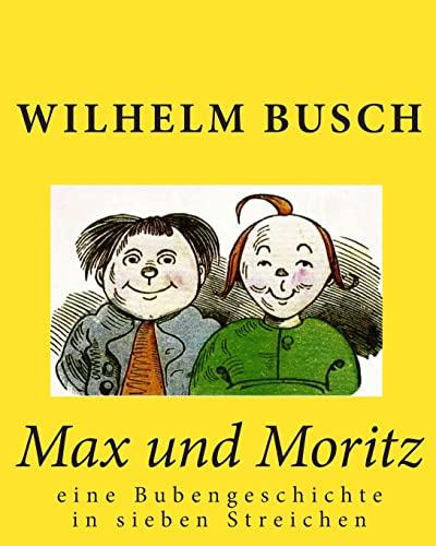 9781452828305: Max und Moritz: eine Bubengeschichte in sieben Streichen (German Edition)